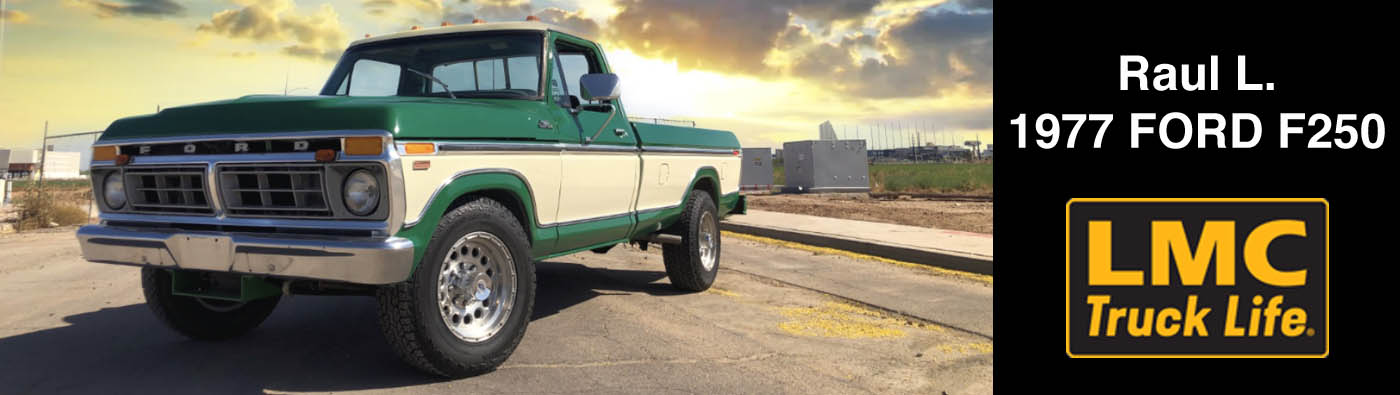 LMCTrucklife Story - Raul L.